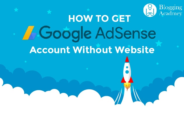 how to create AdSense account without the website
